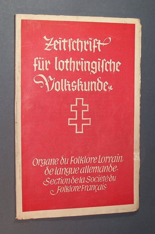 Zeitschrift für lothringische Volkskunde. Organe du Folklore Lorrain, de langue allemande. Section de la Societe du Folklore Francais. Heft No. 3, 2. Jahrgang, Decembre 1938.