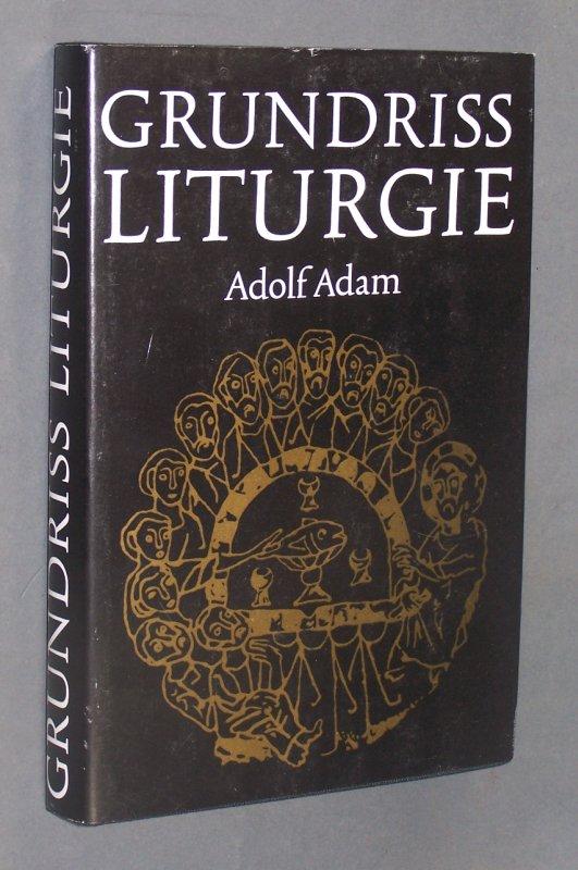 Grundriß Liturgie. Von Adolf Adam.