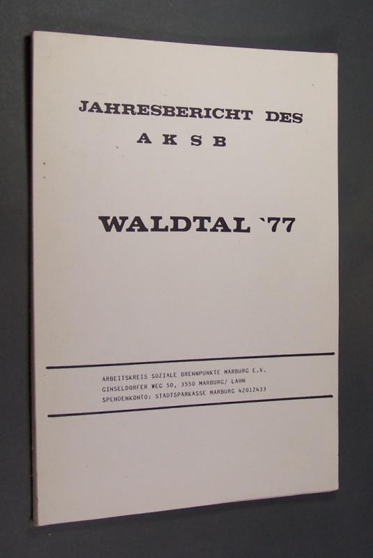 Jahresbericht des AKSB Waldtal '77. Arbeitskreis soziale Brennpunkte Marburg e. V.