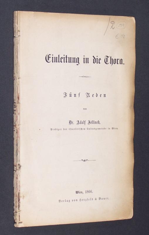 Einleitung in die Thora. Fünf Reden, von Dr. Adolf Jellinek.