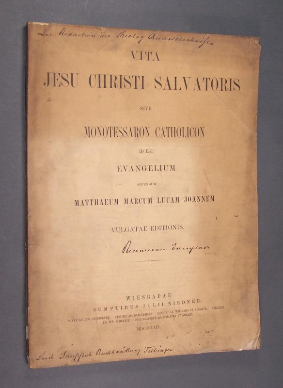 Vita Jesu Christi salvatoris sive monotessaron catholicon id est evangelium secundum Matthaeum Marcum Lucam Joannem. Vulgatae Editionis.