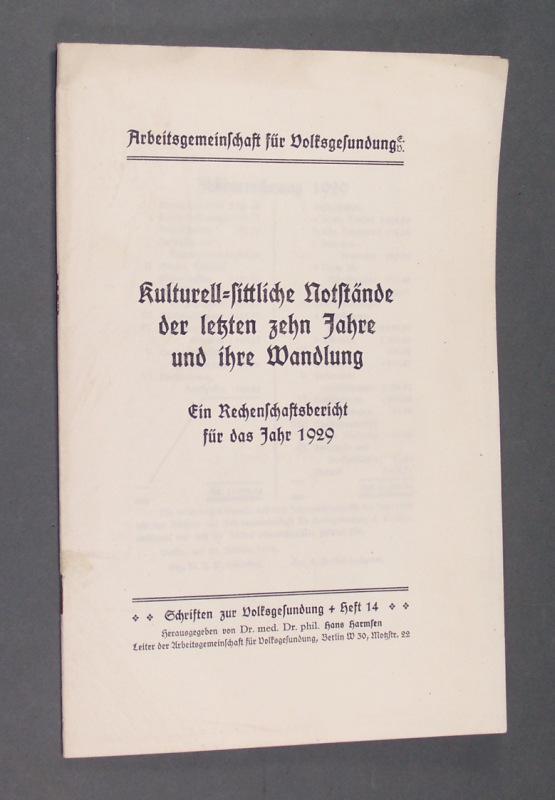 Kulturell-sittliche Notstände der letzten zehn Jahre und ihre Wandlung. Ein Rechenschaftsbericht für das Jahr 1929. (= Schriften zur Volksgesundung Heft 14).