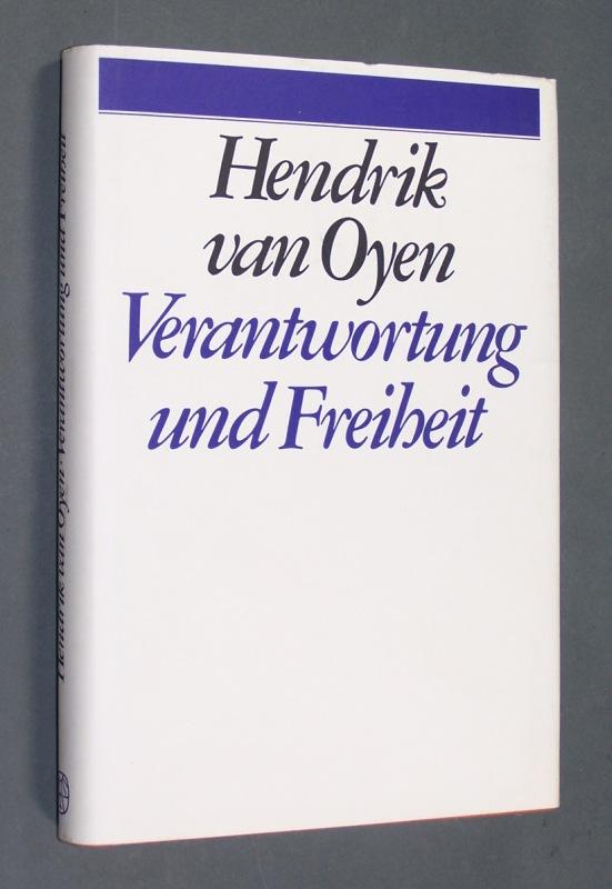 Verantwortung und Freiheit. [Von Hendrik van Oyen].