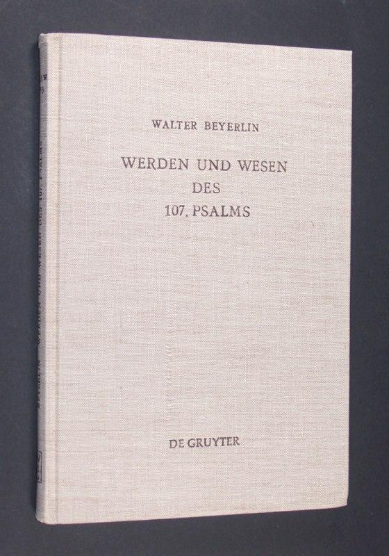 Werden und Wesen des 107. [hundertsiebten] Psalms. [Von Walter Beyerlin]. (= Beihefte zur Zeitschrift für die alttestamentliche Wissenschaft. Band 153).