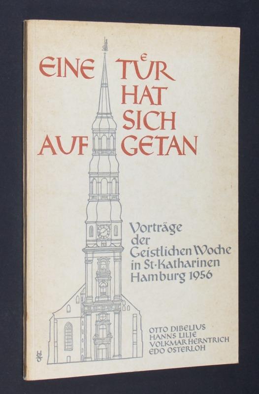 Eine Tür hat sich aufgetan. Vorträge der Geistlichen Woche in St. Katharinen, Hamburg 1956.