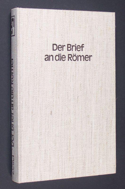 Der Brief an die Römer. Übersetzt und erklärt von Dieter Zeller. (= Regensburger Neues Testament).