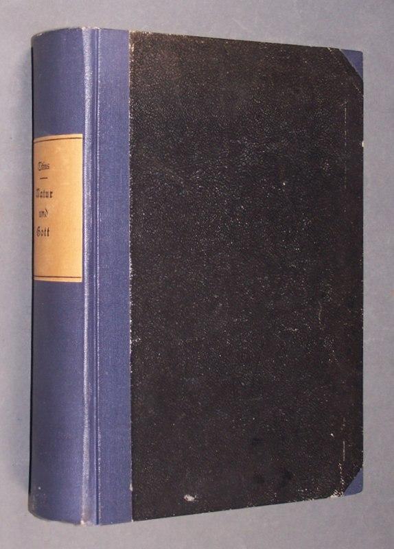 Titius, Arthur: Natur und Gott. Ein Versuch zur Verständigung zwischen Naturwissenschaft und Theologie. Von Arthur Titius. 2. durchgearbeitete und vermehrte Auflage.