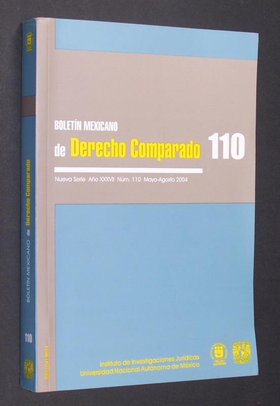 Boletín Mexicano de Derecho Comparado 110. Nueva Serie, Ano XXXVII, Núm. 110, Mayo-Agosto 2004.