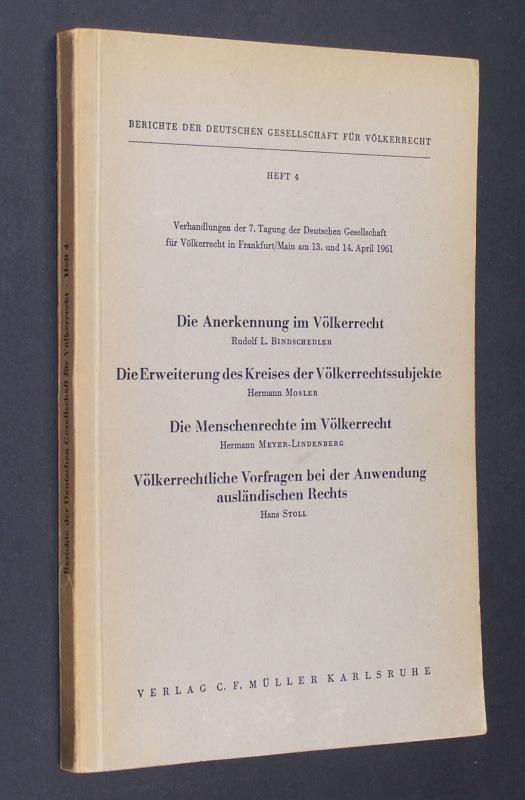 Berichte der Deutschen Gesellschaft für Völkerrecht. Heft 4. Verhandlungen der 7. Tagung der Deutschen Gesellschaft für Völkerrecht in Frankfurt/Main am 13. und 14. April 1961.