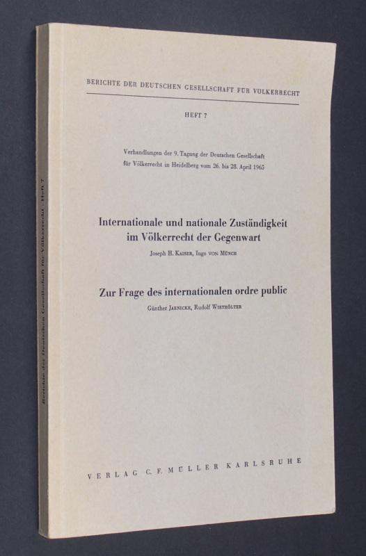 Berichte der Deutschen Gesellschaft für Völkerrecht. Heft 7. Verhandlungen der 9. Tagung der Deutschen Gesellschaft für Völkerrecht in Heidelberg vom 26. bis 28. April 1965.