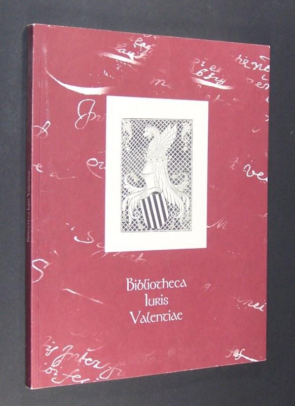Bibliotheca Iuris Valentiae. Catálogo exposición Biblioteca Valenciana San Miguel de los Reyes.