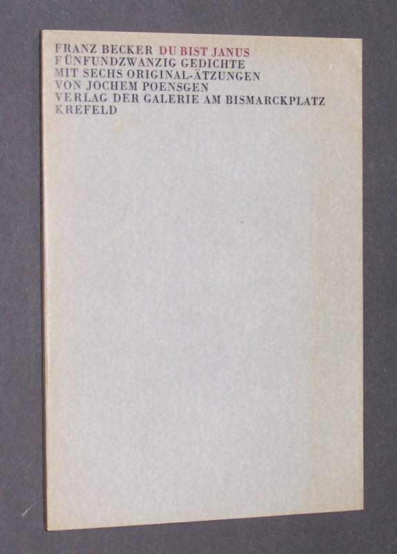 Du bist Janus. Fünfundzwanzig [25] Gedichte. Sechs Zinkätzungen von Jochem Poensgen.