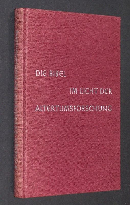 Die Bibel im Licht der Altertumsforschung. Ein Bericht über die Arbeit eines Jahrhunderts. [Von W. F. Albright].