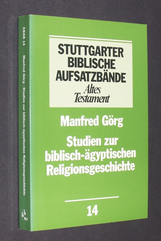 Studien zur biblisch-ägyptischen Religionsgeschichte. [Von Manfred Görg]. (= Stuttgarter biblische Aufsatzbände, 14: Altes Testament).