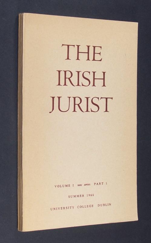 The irish jurist. Volume I, new series, Part 1. Editor: Professor J. M. Kelly.