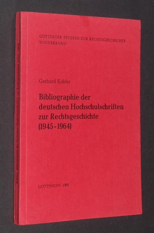 Bibliographie der Deutschen Hochschulschriften zur Rechtsgeschichte (1945-1964). [Von Gerhard Köbler]. (= Göttinger Studien zur Rechtsgeschiche).