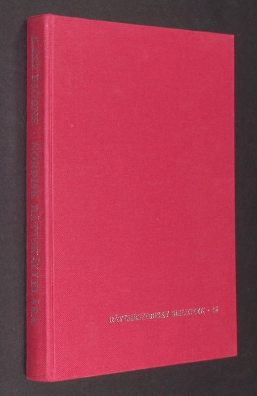 Nordisk rättskällelära. Studier i rättskälleläran på 1800-talet. [Lars Björne]. (= Skrifter Utgivna av Institutet för Rättshistorisk Forskning Grundat av Gustav och Carin Olin, Serien I).