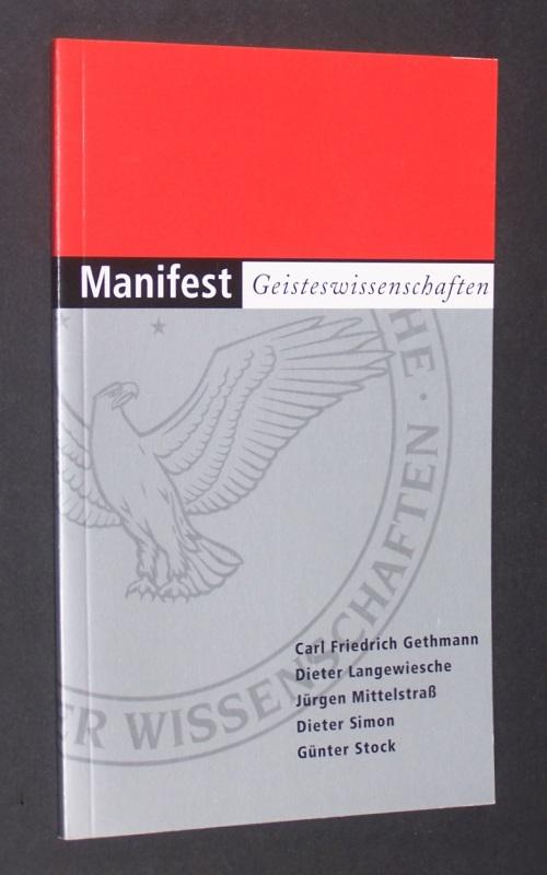 Manifest Geisteswissenschaften. [Von Carl Friedrich Gethmann, Dieter Langewiesche, Jürgen Mittelstraß, Dieter Simon, Günter Stock].