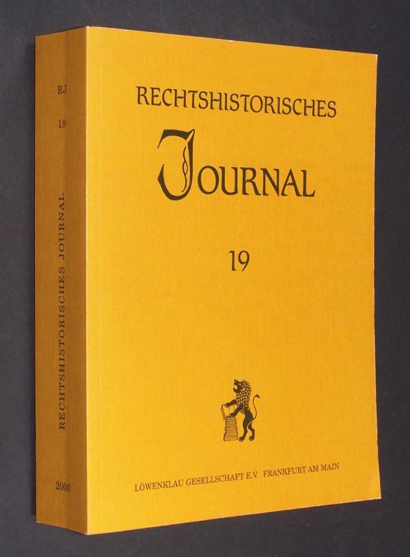 Rechtshistorisches Journal. Band 19. Herausgegeben von Dieter Simon.