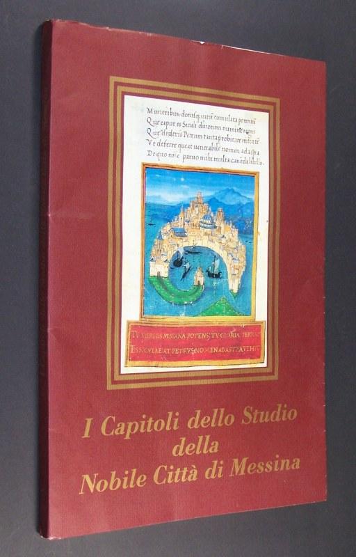 I capitoli dello studio della nobile città di Messina. Introduzione, edizione, indice di Daniela Novarese. Prefazione di Andrea Romano.
