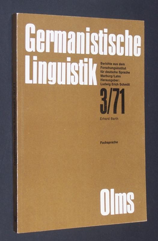 Fachsprache. Eine Bibliographie. [Von Erhard Barth]. (= Germanistische Linguistik, 3/71).