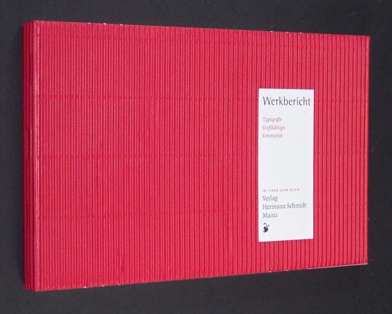Werkbericht. Typografie, Grafikdesign, Kreativität. In Liebe zum Buch. Neues aus dem Verlag Hermann Schmidt.