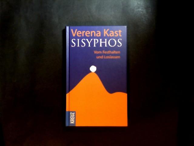 Sisyphos. Vom Festhalten und Loslasen. [Von Verena Kast].