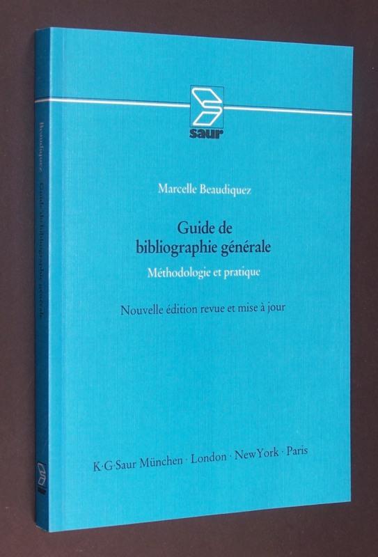Guide de bibliographie générale. Méthodologie et pratique. [Marcelle Beaudiquez]. Nouvelle édition revue et mise à jour.
