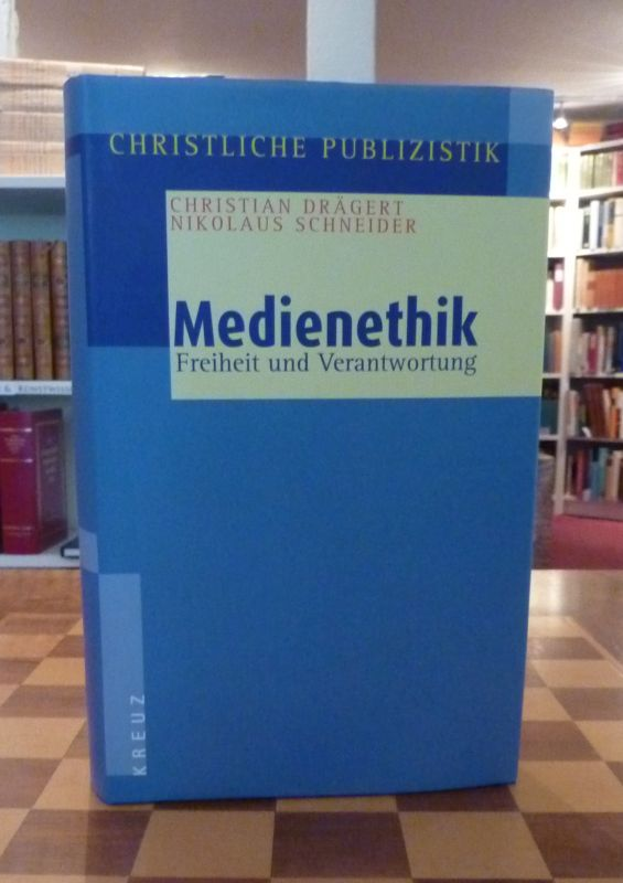 Drägert, Christian und Nikolaus Schneider: Medienethik. Freiheit und Verantwortung. [Herausgegeben von Christian Drägert und Nikolaus Schneider]. (= Christliche Publizistik. Band 1).