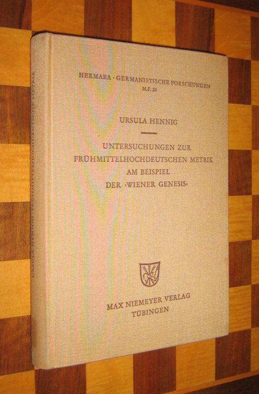 Hennig, Ursula: Untersuchungen zur frühmittelhochdeutschen Metrik am Beispiel der