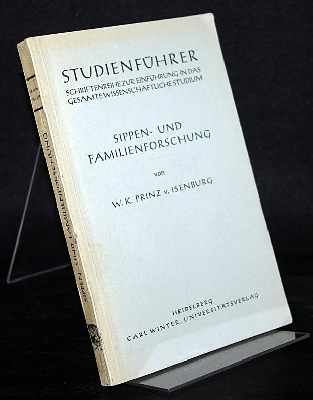 Sippen- und Familienforschung. [Von Wilhelm Karl Prinz von Isenburg]. (= Studienführer, Schriftenreihe zur Einführung in das gesamte wissenschaftliche Studium, Gruppe I, Band 20).