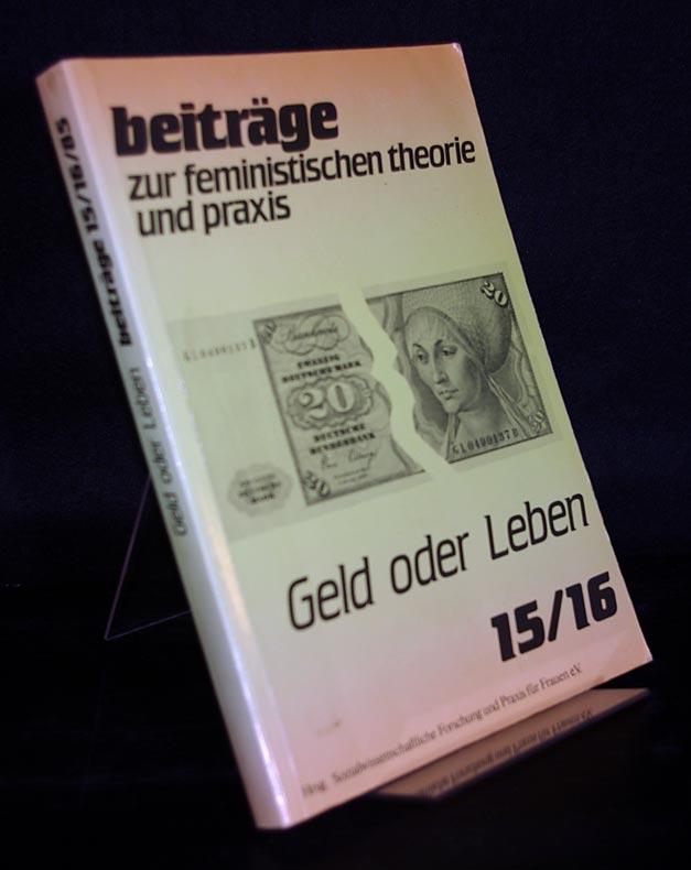 Beiträge zur feministischen Theorie und Praxis (8. Jahrgang, 1985), Nr. 15/16: Geld oder Leben.