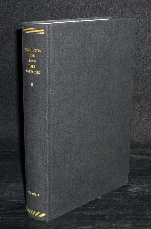 Geschichte der Textüberlieferung der antiken und mittelalterlichen Literatur. Band 2: Überlieferungsgeschichte der mittelalterlichen Literatur. Nur Band 2 (in sich geschlossener Einzelband).