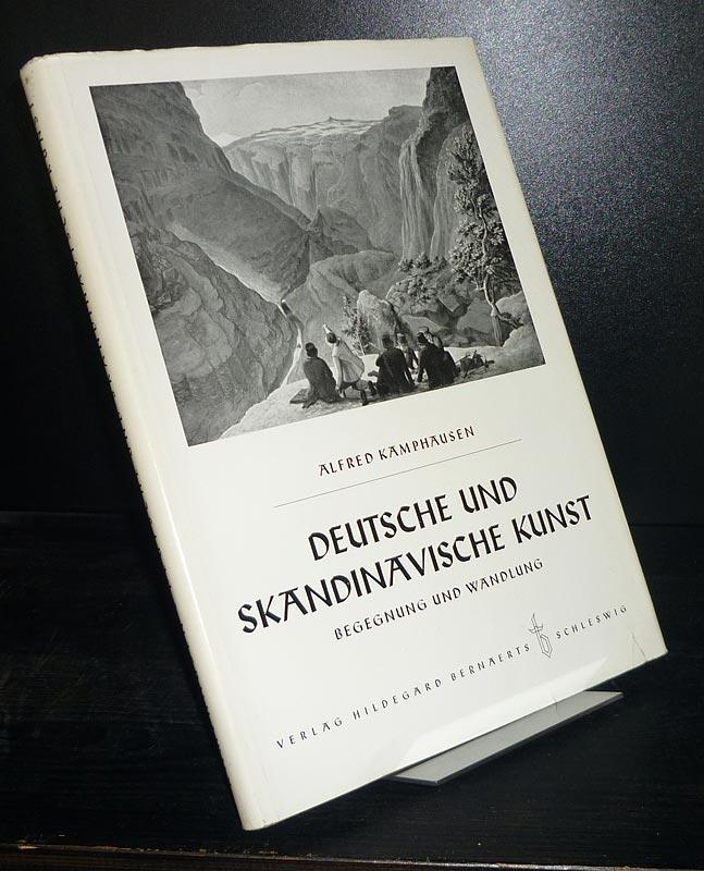 Kamphausen, Alfred: Deutsche und skandinavische Kunst. Begegnung und Wandlung. [Von Alfred Kamphausen].