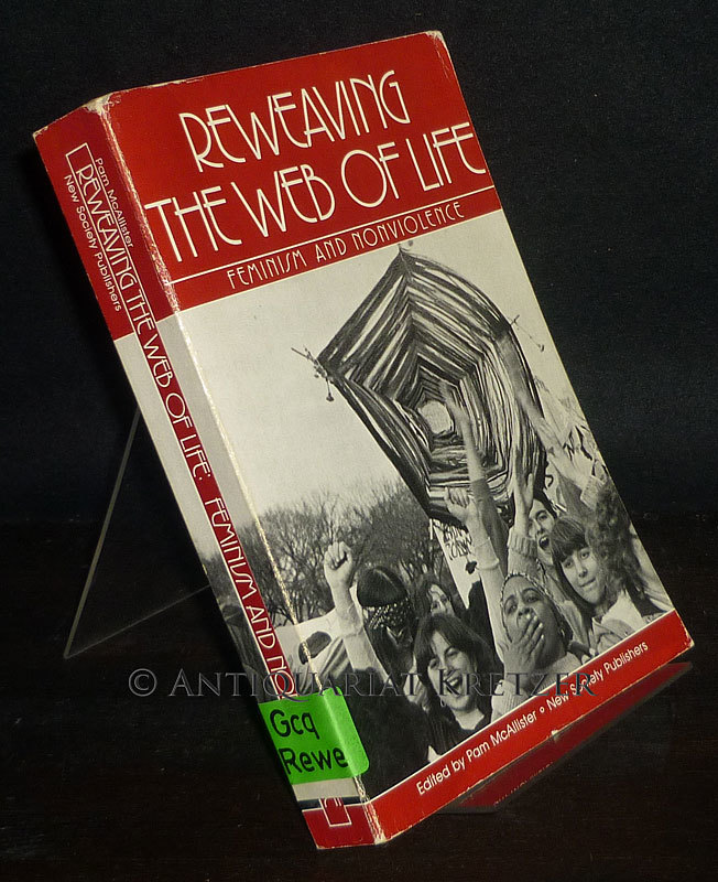 Reweaving the Web of Life. Feminism and Nonviolence. [Edited by Pam McAllister]. Third printing.