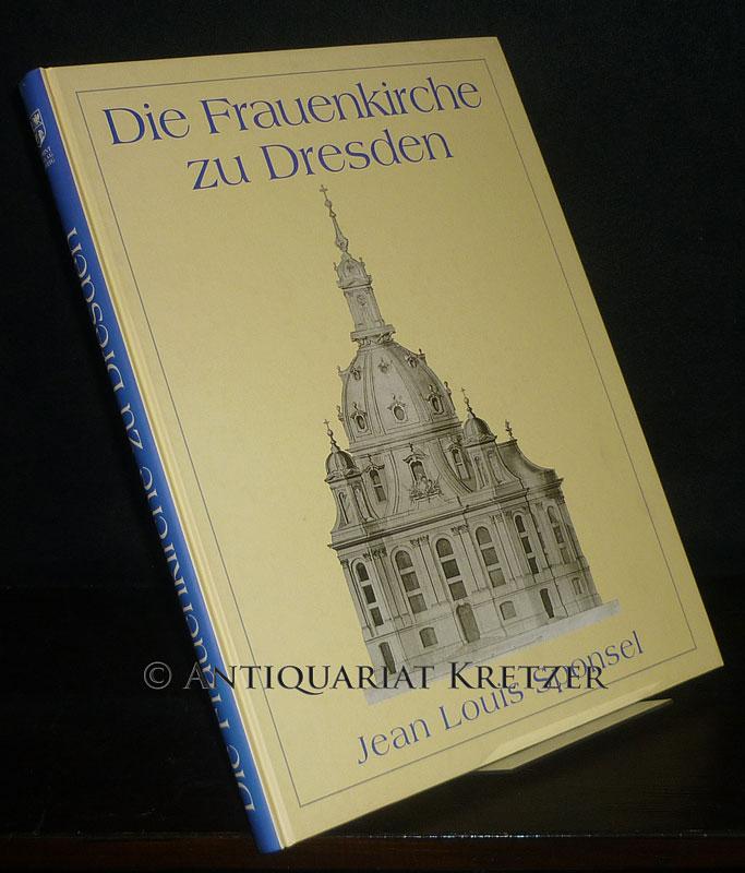 Sponsel, Jean Louis: Die Frauenkirche zu Dresden. [Von Jean Louis Sponsel]. Reprintauflage der Originalausgabe Dresden, Baensch, 1893.