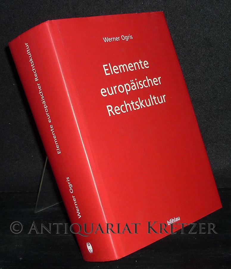 Elemente europäischer Rechtskultur. Rechtshistorische Aufsätze aus den Jahren 1961 - 2003. [Von Werner Ogris]. Herausgegeben von Thomas Olechowski.