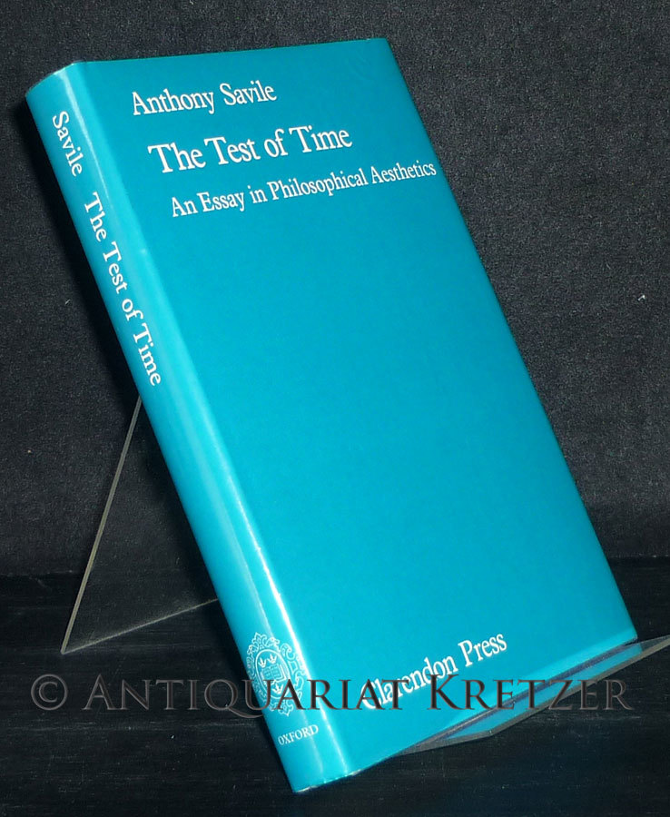 The Test of Time. Essay in Philosophical Aesthetics. [By Anthony Savile].