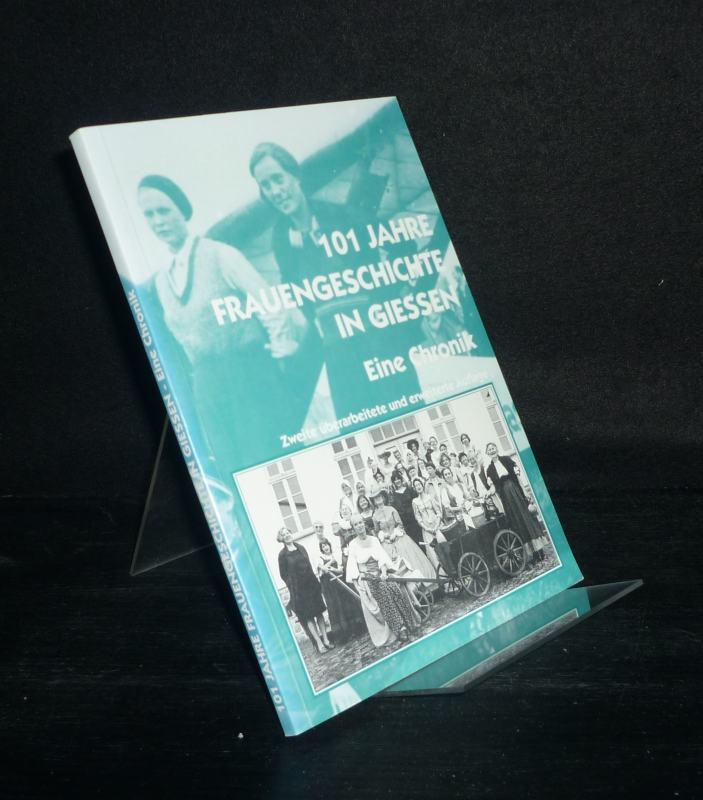 101 Jahre Frauengeschichte in Gießen. Ein chronologischer Rückblick auf das 20. Jahrhundert. [Von Dagmar Klein]. 2., überarbeitete und erweiterte Auflage.