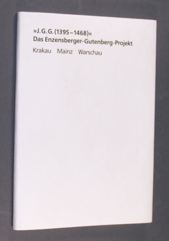 """""""J. G. G. (1395-1468)"""". Das Enzensberger-Gutenberg-Projekt. Eine Studie von Studenten der Kunstakademien Krakau, Warschau und der Fachhochschule Mainz 1991-1994."""