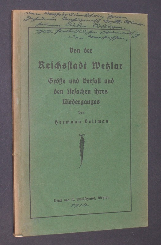 Von der Reichsstadt Wetzlar. Größe und Verfall und den Ursachen ihres Niederganges. Von Hermann Veltman.