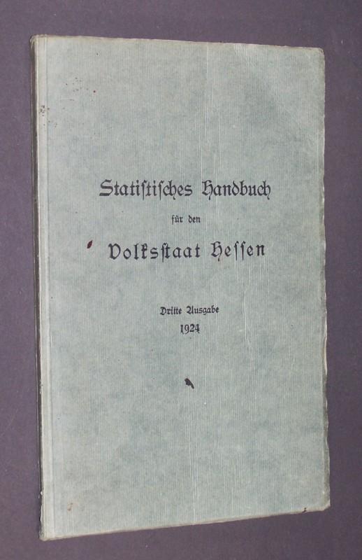 Statistisches Handbuch für den Volksstaat Hessen. Herausgegeben von der Hessischen Zentralstelle für die Landesstatistik. Dritte Ausgabe.