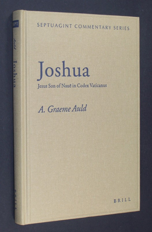 Joshua. Jesus Son of Naue in Codex Vaticanus. By A. Graeme Auld. (Septuagint Commentary Series).