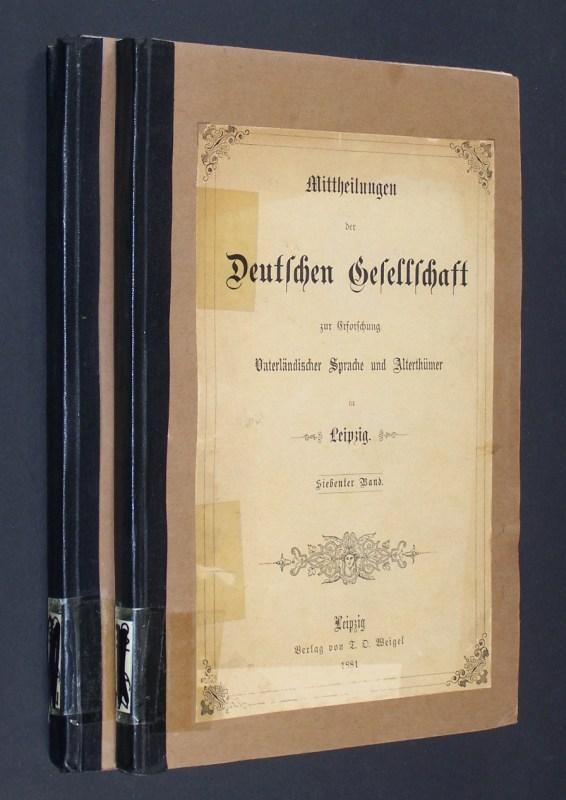 Mittheilungen der Deutschen Gesellschaft zur Erforschung Vaterländischer Sprache und Alterthümer in Leipzig. 2 Bände. Sechster und siebter Band. Insgesamt 2 Bände (Band 6 & 7).