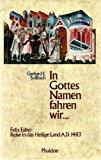 In Gottes Namen fahren wir. Die Pilgerfahrt des Felix Faber ins Heilige Land 1483.