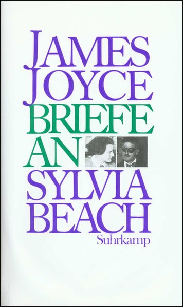 Jame Joyce: Briefe an Sylvia Beach 1921 - 1940. Hrsg. von Melissa Banta und Oscar A. Silvermann.