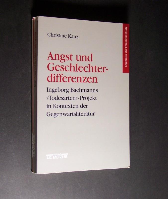"""Angst und Geschlechterdifferenzen. Ingeborg Bachmanns """"Todesarten""""-Projekt in Kontexten der Gegenwartsliteratur. Von Christine Kanz. (= Ergebnisse der Frauenforschung, Band 52)."""