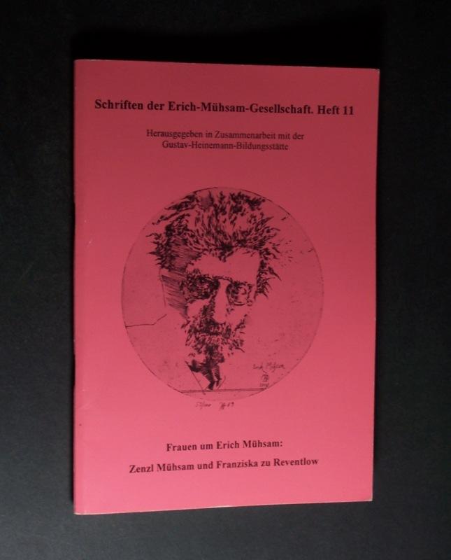 Frauen um Erich Mühsam. Zenzl Mühsam und Franziska zu Reventlow. 6. Erich-Mühsam-Tagung in Malente, 12.-14. Mai 1995. (= Schriften der Erich-Mühsam-Gesellschaft, Heft 11).
