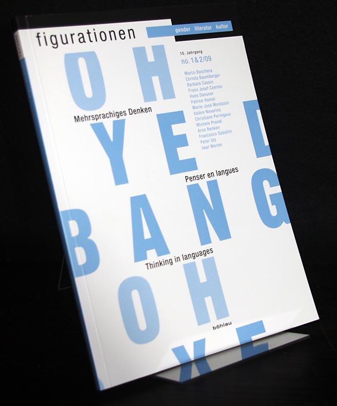 Baschera, Marco (Hrsg.): Mehrsprachiges Denken. Penser en langues. Thinking in languages. Figurationen: Gender, Literatur, Kultur. Jahrgang 10, 2009, Heft 1 und 2.