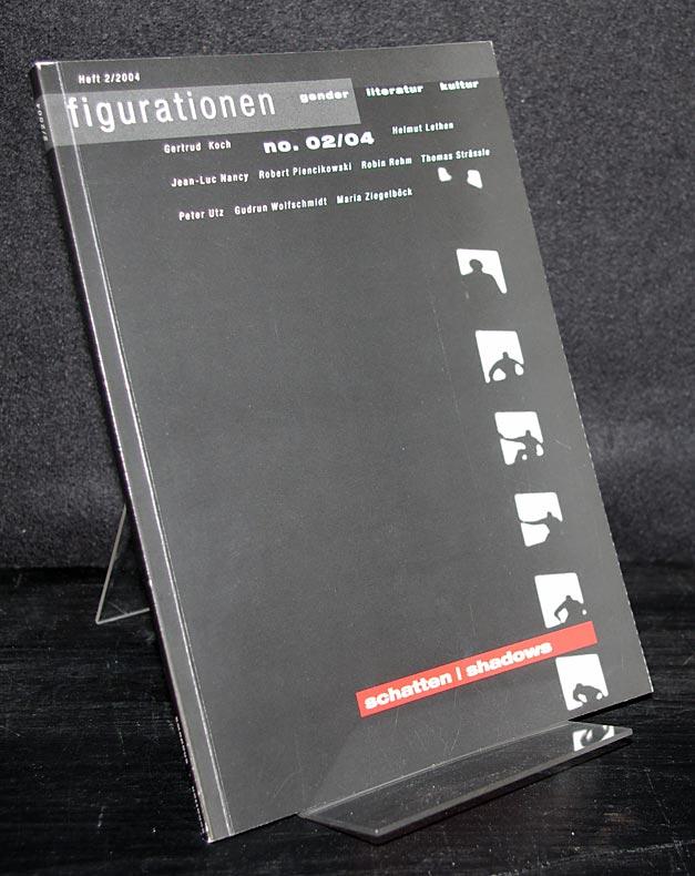 Strässle, Thomas (Hrsg.): Schatten / Shadows. Herausgegeben von Thomas Strässle. Figurationen: Gender, Literatur, Kultur. Jahrgang 5, 2004, Heft 2.